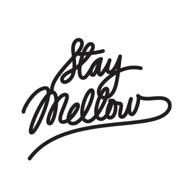 stay mellow