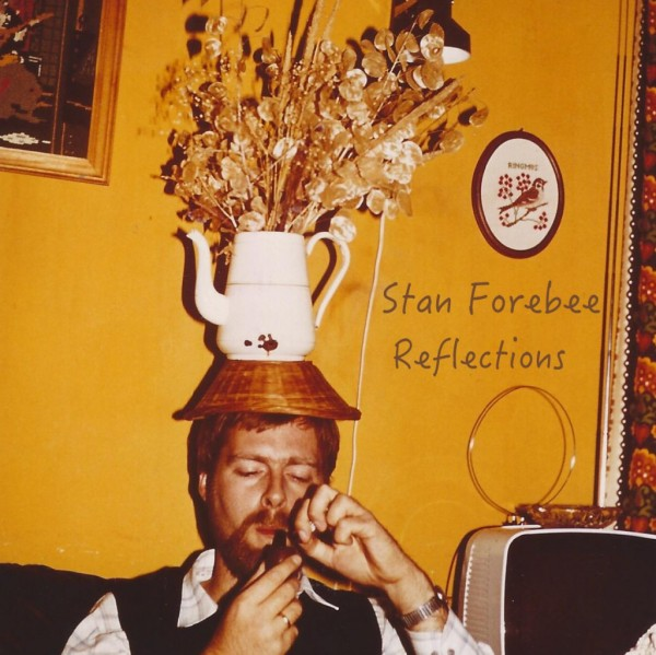 Stan Forebee-Reflections