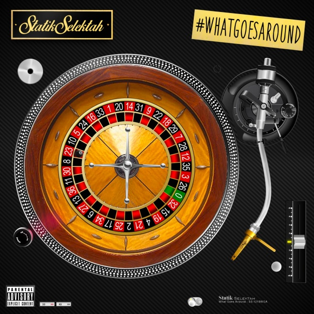 Statik Selectah-What goes around